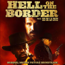 Hell On The Border (Sid de la Cruz) UnderScorama : Août 2020