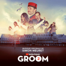 Groom (Saisons 1 & 2) (Simon Meuret) UnderScorama : Août 2020