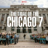 Trial Of The Chicago 7 (The) (Daniel Pemberton) UnderScorama : Novembre 2020