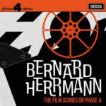 Bernard Herrmann : The Film Scores On Phase 4