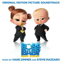 Boss Baby: Family Business (The) (Hans Zimmer & Steve Mazzaro) UnderScorama : Juillet 2021