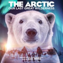 Arctic: Our Last Great Wilderness (The) (Alex Heffes) UnderScorama : Septembre 2021