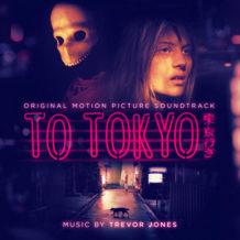 To Tokyo (Trevor Jones) UnderScorama : Septembre 2021