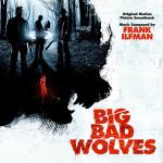 Big Bad Wolves (Frank Ilfman) UnderScorama : Février 2014