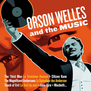 Orson Welles And The Music