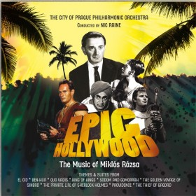 Epic Hollywood: The Music Of Miklós Rózsa