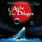 Arche et les Déluges (L') (Gabriel Yared) UnderScorama : Mai 2016