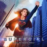 Supergirl (Season 1) (Blake Neely) UnderScorama : Août 2016