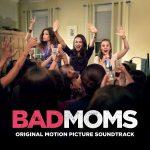 Bad Moms (Christopher Lennertz) UnderScorama : Septembre 2016