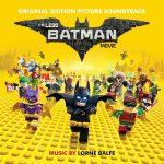 Lego Batman Movie (The) (Lorne Balfe) UnderScorama : Mars 2017