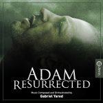 Adam Resurrected (Gabriel Yared) UnderScorama : Mars 2017