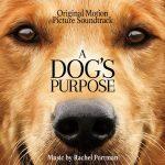 Dog's Purpose (A) (Rachel Portman) UnderScorama : Février 2017