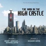 Man In The High Castle (The) (Seasons 1 &2) (Henry Jackman & Dominic Lewis) UnderScorama : Février 2017