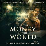 All The Money In The World (Daniel Pemberton) UnderScorama : Janvier 2018