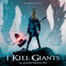 I Kill Giants (Laurent Perez Del Mar) UnderScorama : Avril 2018