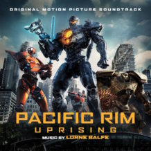 Pacific Rim: Uprising (Lorne Balfe) UnderScorama : Avril 2018