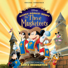 Mickey, Donald, Goofy: The Three Musketeers (Bruce Broughton) UnderScorama : Avril 2018