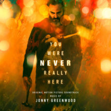 You Were Never Really Here (Jonny Greenwood) UnderScorama : Avril 2018