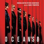 Ocean's 8 (Daniel Pemberton) UnderScorama : Juin 2018