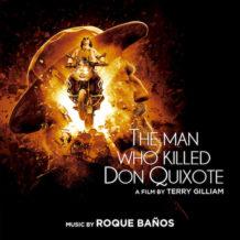 Man Who Killed Don Quixotte (The) (Roque Baños) UnderScorama : Juillet 2018
