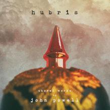 Hubris: Choral Works (John Powell) UnderScorama : Juillet 2018