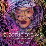 Electric Dreams (Harry Gregson-Williams, Bear McCreary, Mark Isham…) UnderScorama : Novembre 2018