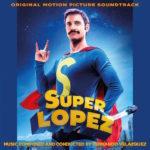 Super López (Fernando Velázquez) UnderScorama : Mars 2019