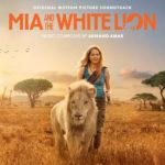 Mia And The White Lion (Armand Amar) UnderScorama : Janvier 2019