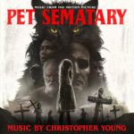 Pet Sematary (Christopher Young) UnderScorama : Mai 2019