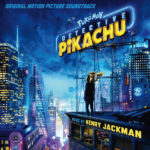 Pokémon Detective Pikachu (Henry Jackman) UnderScorama : Mai 2019