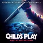 Child's Play (Bear McCreary) UnderScorama : Juillet 2019