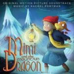 Mimi And The Mountain Dragon (Rachel Portman) UnderScorama : Janvier 2020