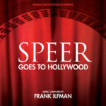 Speer Goes To Hollywood (Frank Ilfman) UnderScorama : Mai 2020