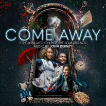 Come Away (John Debney) UnderScorama : Décembre 2020