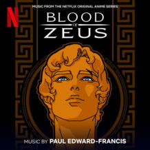 Blood Of Zeus (Season 1) (Paul Edward-Francis) UnderScorama : Mars 2021