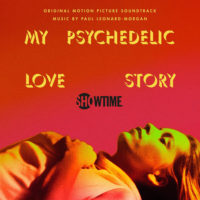 My Psychedelic Love Story (Paul Leonard-Morgan) UnderScorama : Mars 2021
