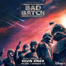 Star Wars: The Bad Batch (Episodes 1-8) (Kevin Kiner) UnderScorama : Juillet 2021