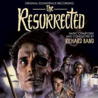 Resurrected (The) (Richard Band) UnderScorama : Août 2021